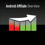 Android Affiliate Overview